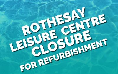 Rothesay Leisure Centre Closure For Refurbishment